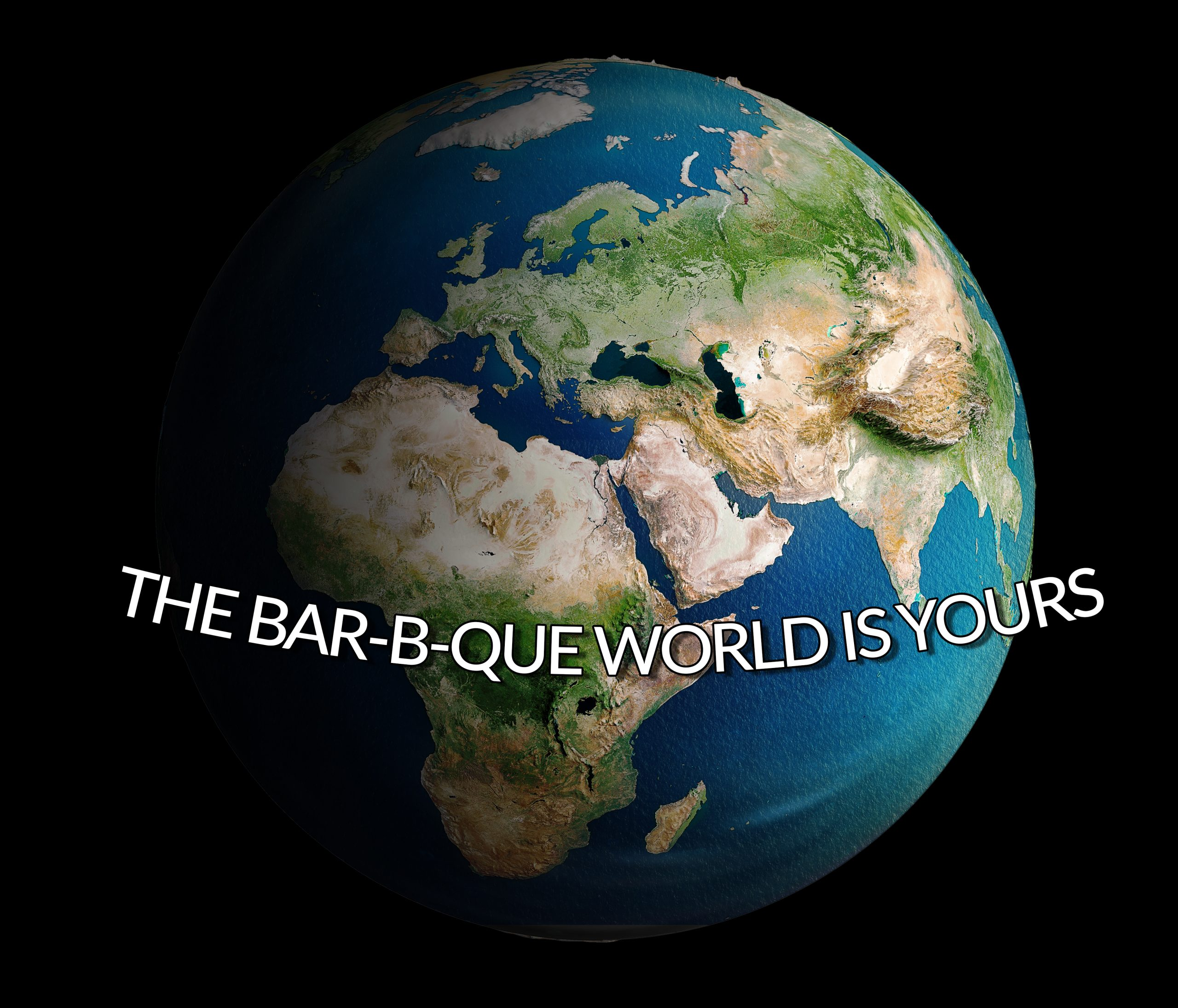 the Bar-B-Que World is Yours